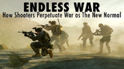 Endless War: How Shooting Games Perpetuate War as the New Normal