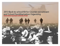 2013 Back-to-school Kit for Counter-recruitment and School Demilitarization Organizing
